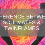 Difference between soulmates and twinflames  150x150