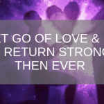 Let go of love and it will return stronger 150x150