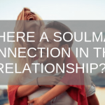 is there a soulmate connection in this relationship_